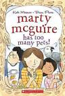 Marty McGuire Has Too Many Pets! by Kate Messner (Paperback / softback, 2015)