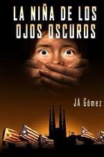 La niña de Los Ojos Oscuros by J. A. Gomez (2015, Paperback)