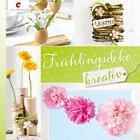 Frühlingsdeko kreativ (2014, Gebundene Ausgabe)