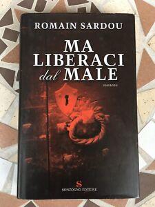 MA-LIBERACI-DAL-MALE-DI-ROMAIN-SARDOU-SONZOGNO-EDITORE