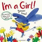 I'm a Girl! by Yasmeen Ismail (Hardback, 2015)