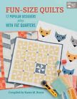 Fun-Size Quilts: 17 Popular Designers Play With Fat Quarters by Martingale & Company (Paperback, 2014)