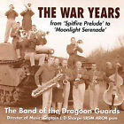 The War Years by Band of the Dragoon Guards (CD, Nov-2004, Proper Records)