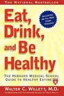 Eat, Drink and be Healthy: The Harvard Medical School Guide to Healthy Eating by P. J. Skerrett, Walter C. Willett (Paperback, 2004)
