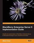 Blackberry Enterprise Server 5 Implementation Guide by Mitesh Desai (Paperback, 2011)
