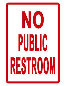 NO PUBLIC RESTROOM Sign NO RUST ALUMINUM WEATHERPROOF SIGN full color