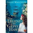 The Legend of the Gypsy Hawk by Sally Malcolm (Paperback, 2016)