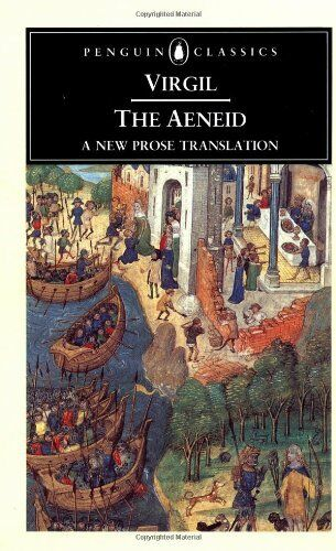 The Aeneid: A New Prose Translation (Classics) By Virgil, David West