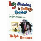 Life Sketches of a College Teacher 9780595333073 by Ralph Bonner Book