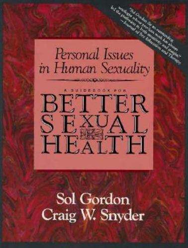 Personal Issues in Human Sexuality: A Guidebook for Better Sexual Health by Gor