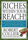 Riches Within Your Reach! by Robert Collier (Paperback / softback)