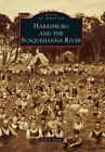 Harrisburg and the Susquehanna River by Erik V Fasick (Paperback / softback, 2015)