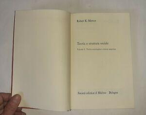 Teoria e struttura sociale. Vol. 1 - Robert K. Merton - Il Mulino, 1971