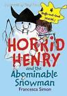 Horrid Henry and the Abominable Snowman by Francesca Simon (Hardback, 2012)