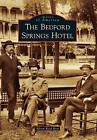 The Bedford Springs Hotel by Alison Reed Ross (Paperback / softback, 2012)