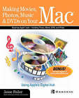 Making Movies, Photos, Music and DVDs on Your Mac: Using Apple's Digital Hub by Jesse Feiler (Paperback, 2002)