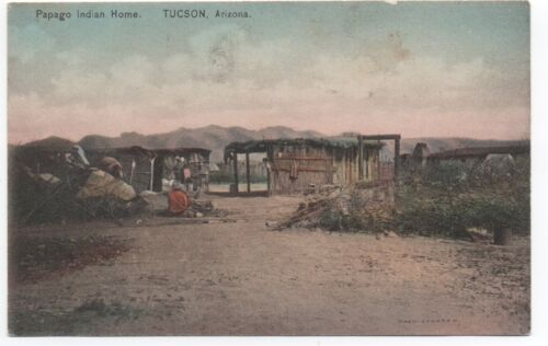 1910 Postcard of Papago Indian Home at Tucson Arizona Territory