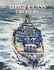 Town Class Cruisers by Neil McCart (Hardback, 2012)