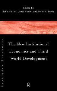 The-New-Institutional-Economics-and-Third-World-Development-1995-Hardcover-1995