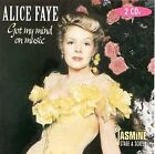 Got My Mind on Music by Alice Faye (CD, Dec-1997, Jasmine Records)