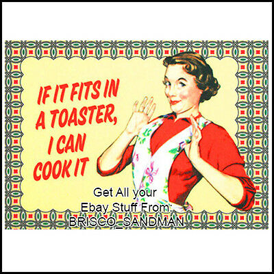 Fridge Fun Refrigerator Magnet IF IT FITS IN A TOASTER I CAN COOK IT Funny Retro