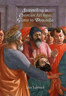 0Storytelling in Christian Art from Giotto to Donatello