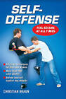 Self-defense: Feel Secure at All Times by Christian Braun (Paperback, 2008)
