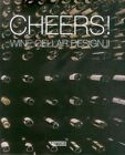 Cheers!: Wine Cellar Design II by Artpower International (Hardback, 2015)