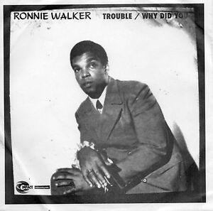 RONNIE-WALKER-TROUBLE-WHY-DID-YOU-US-IMPACT-PS-NORTHERN-SOUL