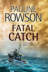 Fatal-Catch-An-Andy-Horton-Police-Procedural-by-Pauline-Rowson-Hardback-2016