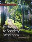 The Pathways to Sobriety Workbook by William Fleeman (Hardback, 2004)