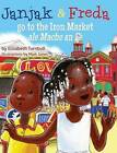 Janjak and Freda Go to the Iron Market by Elizabeth Turnbull (Hardback, 2013)