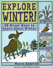 Explore Winter!: 25 Great Ways to Learn About Winter by Maxine K. Anderson (Paperback, 2007)