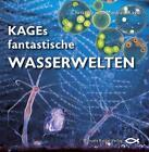 KAGEs fantastische Wasserwelten von Christina Kage und Manfred Kage (2014, Gebundene Ausgabe)