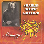 "Messages by Charles ""Keith"" Hurlock (CD, Nov-2004, Charles)"