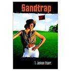 Sandtrap by Stuart T. Jackson 1403336369 Advanced Technologie