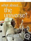 The Universe? by Steve Parker, Brian Williams, Ruper Matthews (Paperback, 2007)