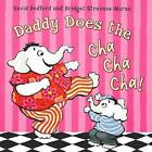 Daddy Does The Cha Cha Cha by David Bedford (Paperback, 2009)