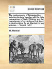 The Rural Economy of Glocestershire; Including Its Dairy: Together with the Dairy Management of North Wiltshire; And the Management of Orchards and Fruit Liquor, in Herefordshire. by Mr. Marshall. in Two Volumes. ... Volume 1 of 2 by MR Marshall (Paperback / softback, 2010)