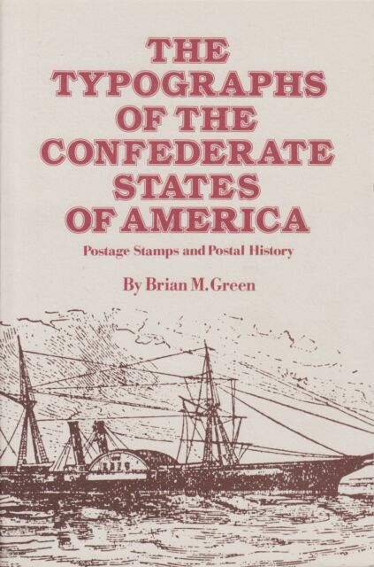 The Typographs of the Confederate States of America, by Brian M. Green, NEW  CSA