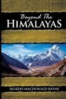Beyond the Himalayas: (A Gnostic Audio Selection, Includes Free Access to Streaming Audio Book) by Murdo MacDonald Bayne (Paperback / softback, 2014)