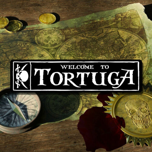 """WELCOME TO TORTUGA 6/""""x24/"""" ALUMINUM SIGN PIRATES"""