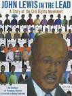 John Lewis in the Lead: A Story of the Civil Rights Movement by Benny Andrews, Jim Haskins (Paperback / softback, 2006)