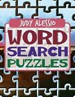 Word Search Puzzles by Judy Alessio 9781434928115 Paperback 2014