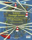 Science Through Stories: Teaching Primary Science with Storytelling by Jules Pottle, Chris Smith (Paperback, 2015)
