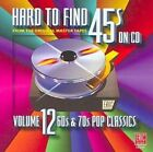 Hard to Find 45s, Vol. 12: 60s and 70s Pop Classics by Various Artists (CD, Feb-2010, Eric Records)