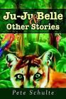 Ju-Ju Belle by Pete Schulte (Hardback, 2003)