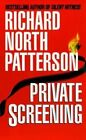 Private Screening by Richard North Patterson (Paperback)