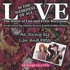 Lou & Peter Berryman-Love Is The Weirdest Of All CD NEW