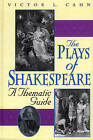 The Plays of Shakespeare: A Thematic Guide by Victor L. Cahn (Hardback, 2000)